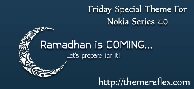 Friday Special – Ramadhan Is Coming Theme for Nokia Series 40