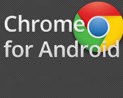 Google Chrome for Android – A Reveiw