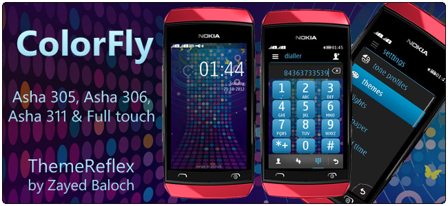Color Fly theme for Nokia Asha 305, Asha 306, Asha 311 & full touch