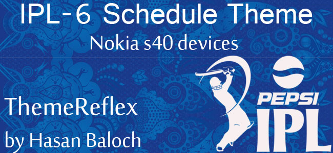 IPL-6 Schedule Theme for Nokia Series 40 Devices