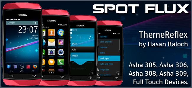 Spot Flux Theme for Nokia Asha 305, Asha 306, Asha 308, Asha 309, Asha 310, Asha 311