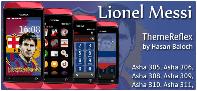 Requested Theme: Lionel Messi Theme for Nokia Asha 305, Asha 306, Asha 308, Asha 309, Asha 310, Asha 311