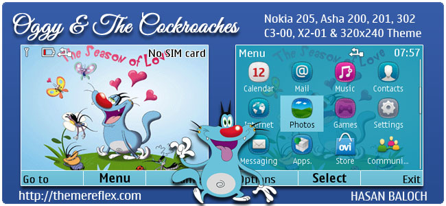Requested Theme: Oggy and The Cockroaches Animated Theme for Nokia C3-00, X2-01, 205, Asha 200,201,302