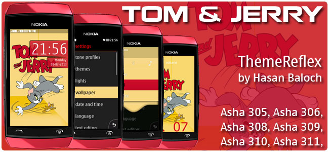 Requested Theme: Tom & Jerry Theme for Nokia Asha 305, Asha 306, Asha 308, Asha 309, Asha 310, Asha 311
