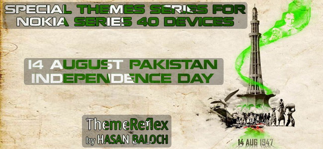 14 August – Pakistan Independence Day Themes for Nokia Series 40 Devices.