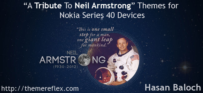 """""""A Tribute to Neil Armstrong"""" Themes for Nokia Series 40 Devices"""