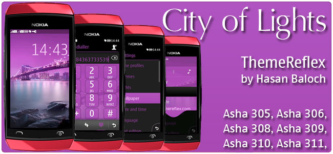 City of Lights Theme for Nokia Asha 305, Asha 306, Asha 308, Asha 309, Asha 310, Asha 311 devices