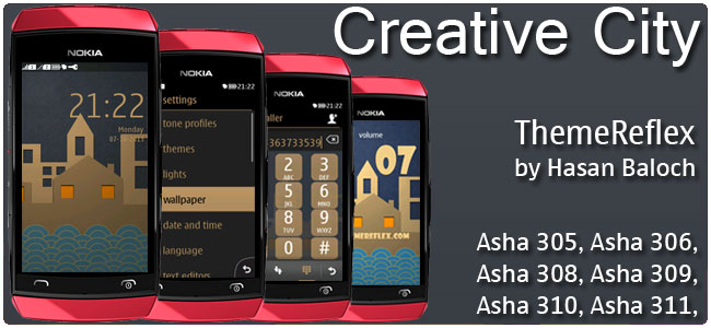 Creative City Theme for Nokia Asha 305, Asha 306, Asha 308, Asha 309,  Asha 310, Asha 311 devices