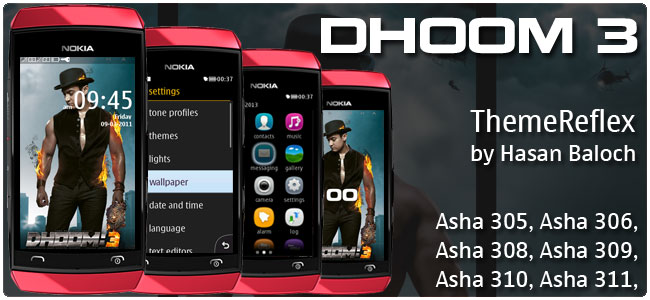 DHOOM 3 theme for Nokia Asha 305, Asha 306, Asha 308, Asha 309, Asha 310, Asha 311 devices