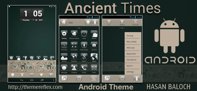 Ancient Times Theme for Samsung, Samsung Galaxy, Samsung Star, Google, Google Nexus, Sony Xperia, Q-Mobile, HTC, Huawei & Other Android Devices.