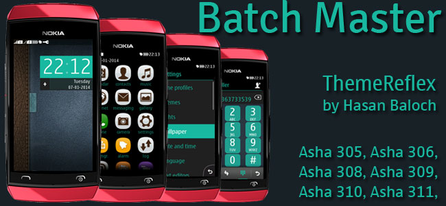Batch Master Theme for Nokia Asha 305, Asha 306, Asha 308, Asha 309, Asha 310, Asha 311 full touch devices
