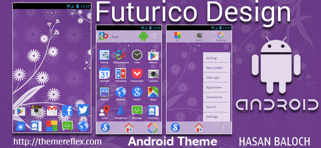 Futurico Design theme for Samsung, Samsung Galaxy, Samsung Star, Google, Google Nexus, Sony Xperia, Q-Mobile, HTC, Huawei & Other Android Devices.