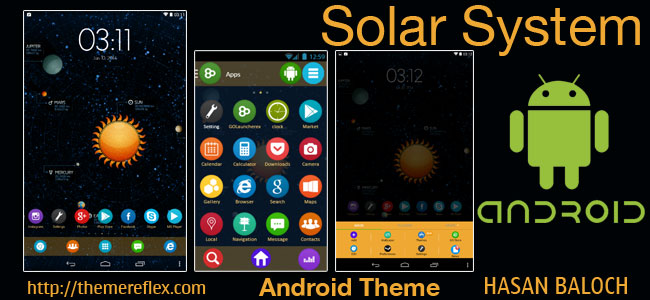 Solar System theme for Samsung, Samsung Galaxy, Sony, Google, Google Nexus, HTC, Q-Mobile and Other Android Devices