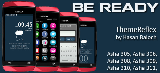 Be Ready theme for Nokia Asha 305, Asah 306, Asha 308, Asha 309, Asah 310, Asha 311 full touch devices