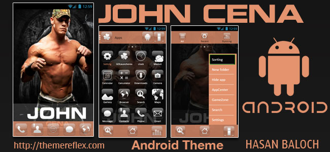 John Cena Theme for Samsung, Samsung Galaxy, Samsung Star, Google, Google Nexus, Sony Xperia, Q-Mobile, HTC, Huawei & Other Android Devices