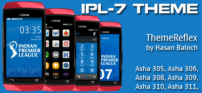 IPL-7 Theme for Nokia Asha 305, Asha 306, Asha 308, Asha 309, Asha 310, Asha 311 & full touch Devices