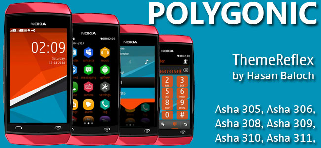Polygonic Theme for Nokia Asha 305, Asha 306, Asha 308, Asha 309, Asha 310, Asha 311, full touch devices