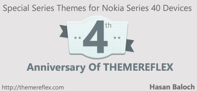 "Special Series: ""4th Anniversary of ThemeReflex"" themes for Nokia Series 40 Devices"