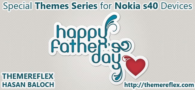 Special Series: Happy Father's Day Themes for Nokia 320×240, Nokia 240×320, Nokia 128×160 and Nokia touch & type devices
