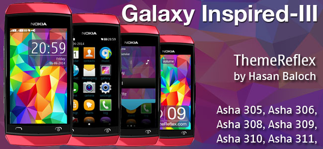 Galaxy Inspired-III Theme for Nokia Asha 305, Asha 306, Asha 308, Asha 309, Asha 310, Asha 311 & full touch Devices