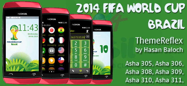 """2014 FIFA WORLD CUP BRAZIL"" Theme for Nokia Asha 305, Asha 306, Asha 308, Asha 309, Asha 310 , Asha 311 & Full Touch Devices"