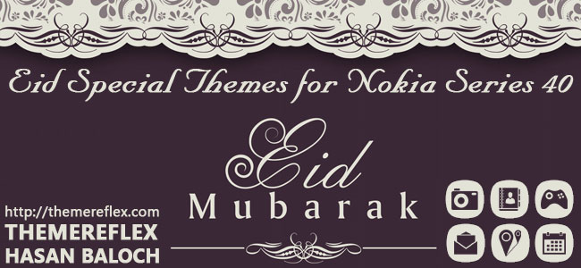 Eid Mubarak Themes for Nokia 320×240, Nokia 240×320, Nokia 128×160 and Nokia touch & type devices