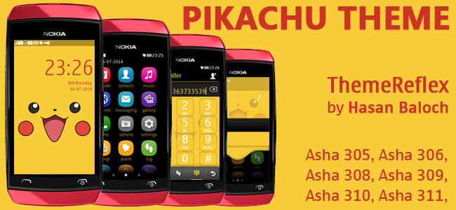 Pikachu Theme for Nokia Asha 305, Asha 306, Asha 308, Asha 309, Asha 310, Asha 311 & full touch devices