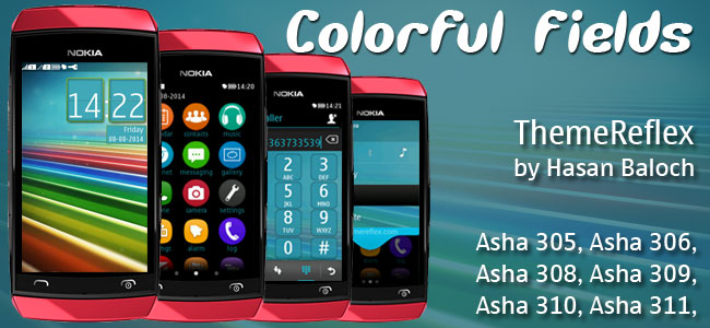 Colorful Fields Theme for Nokia Asha 305, Asha 306, Asha 308, Asha 309, Asha 310, Asha 311 full touch devices