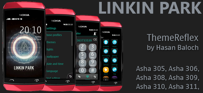Linkin Park Theme for Nokia Asha 305, Asha 306, Asha 308, Asha 309, Asha 310, Asha 311 and full touch devices
