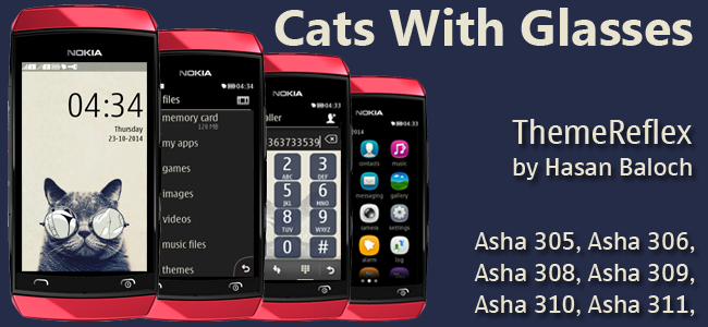 Cat with Glasses Theme for Nokia Asha 305, Asha 306, Asha 308, Asha 309, Asha 310, Asha 311 and Full Touch Devices