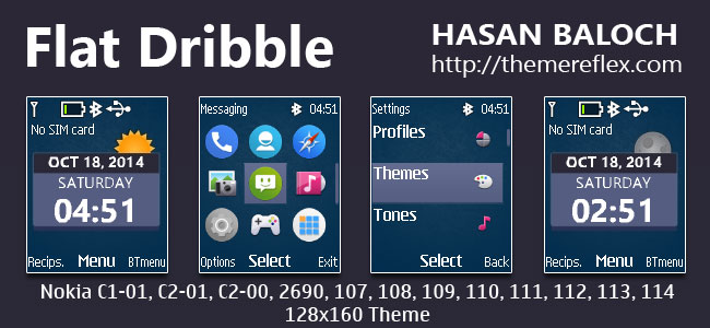 Flat Dribble Live Theme for Nokia C1-01, C1-02, C2-00, 107, 108, 109, 110, 111, 112, 113, 114, 2690 & 128×160 Devices