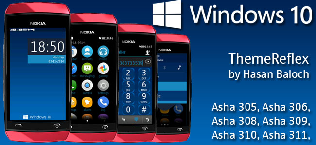 Windows 10 Theme for Nokia Asha 305, Asha 306, Asha 308, Asha 309, Asha 310, Asha 311 and full touch