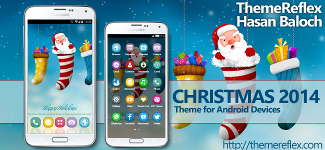 Christmas 2014 Theme for Nokia X, Nokia XL, Samsung, Samsung Galaxy, Samsung Star, Google, Google Nexus, Sony Xperia, Q-Mobile, HTC, Huawei, LG G2, LG & Other Android Devices