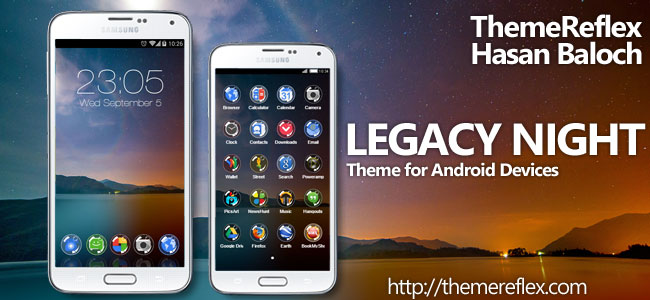Legacy Night Theme for Nokia X, Nokia XL, Samsung, Samsung Galaxy, Samsung Star, Google, Google Nexus, Sony Xperia, Q-Mobile, HTC, Huawei, LG G2, LG & Other Android Devices