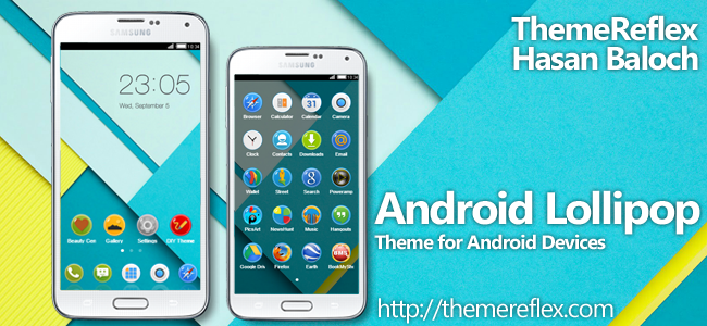 Android Lollipop Theme for Nokia X, Nokia XL, Samsung, Samsung Galaxy, Samsung Star, Google, Google Nexus, Sony Xperia, Q-Mobile, HTC, Huawei, LG G2, LG & Other Android Devices