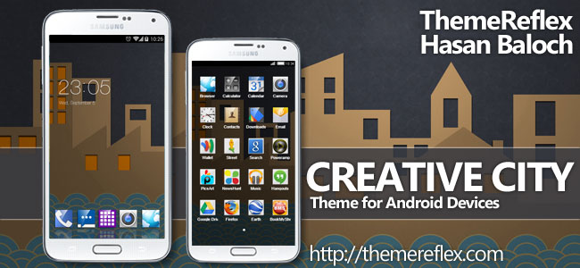 Creative City Theme for Nokia X, Nokia XL, Samsung, Samsung Galaxy, Samsung Star, Google, Google Nexus, Sony Xperia, Q-Mobile, HTC, Huawei, LG G2, LG & Other Android Devices