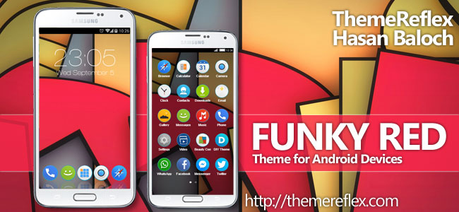 Funky Red Theme for Nokia X, Nokia XL, Samsung, Samsung Galaxy, Samsung Star, Google, Google Nexus, Sony Xperia, Q-Mobile, HTC, Huawei, LG G2, LG & Other Android Devices