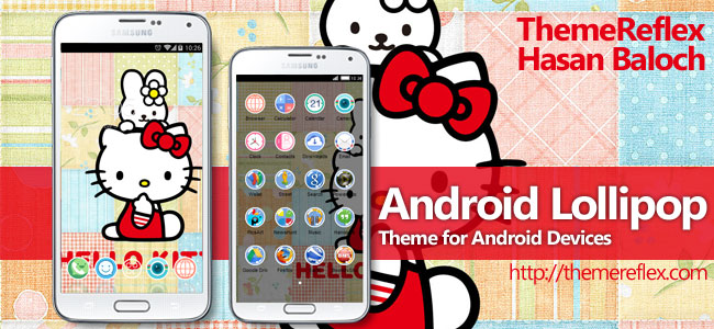 Hello Kitty Themes for Nokia X, Nokia XL, Samsung, Samsung Galaxy, Samsung Star, Google, Google Nexus, Sony Xperia, Q-Mobile, HTC, Huawei, LG G2, LG & Other Android Devices
