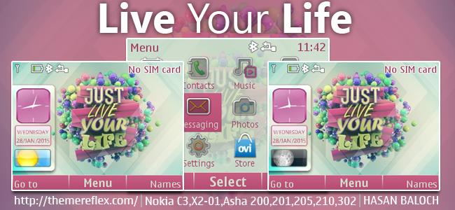 Live Your Life Theme for Nokia C3-00, X2-01, Asha 200, 201, 205, 210, 302 & 320×240 Devices