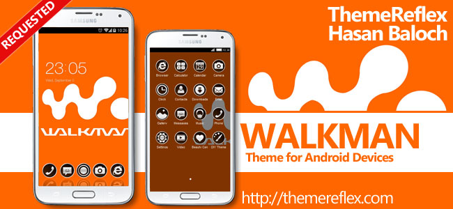 Walkman Themes for Nokia X, Nokia XL, Samsung, Samsung Galaxy, Samsung Star, Google, Google Nexus, Sony Xperia, Q-Mobile, HTC, Huawei, LG G2, LG & Other Android Devices