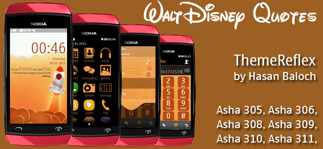 Walt Disney Quote Theme for Nokia Asha 305, Asha 306, Asha 308, Asha 309, Asha 310, Asha 311 & Full Touch Devices