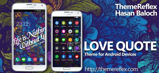 Love Quote Theme for Nokia X, Nokia XL, Samsung, Samsung Galaxy, Samsung Star, Google, Google Nexus, Sony Xperia, Q-Mobile, HTC, Huawei, LG G2, LG & Other Android Devices