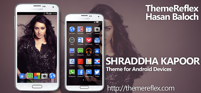 Shraddha Kapoor Theme for Nokia X, Nokia XL, Samsung, Samsung Galaxy, Samsung Star, Google, Google Nexus, Sony Xperia, Q-Mobile, HTC, Huawei, LG G2, LG & Other Android Devices