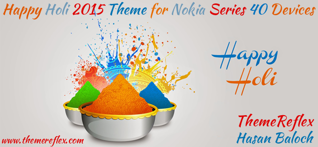 Happy Holi 2015 Theme for Nokia 320×240, Nokia 240×320, Nokia 128×160, Nokia TnT and Nokia Full Touch Devices