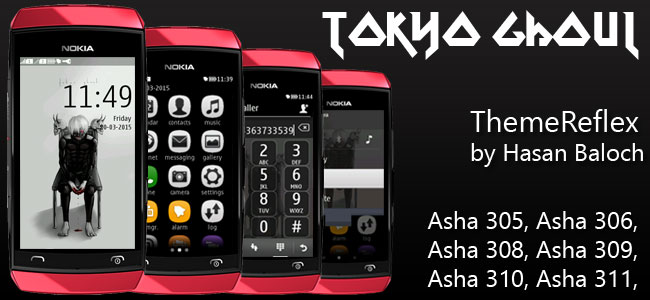 Tokyo Ghoul Theme for Nokia Asha 305, Asha 308, Asha 309, Asha 310, Asha 311 & Full Touch Devices