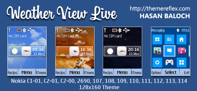 Weather View Live Theme for Nokia C1-01, C1-02, C2-00, 107, 108, 109, 110, 111, 112, 113, 114, 2690 & 128×160 Devices