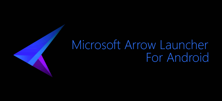 Microsoft Arrow Launcher for Android (download APK)
