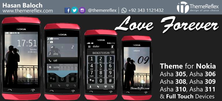 Love Forever Theme for Nokia Asha 305, Asha 306, Asha 308, Asha 309, Asha 310, Asha 311