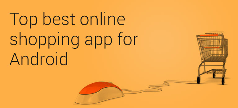 Top best online shopping app for Android