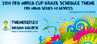 """""""2014 FIFA WORLD CUP BRAZIL"""" Schedule Themes for Nokia 320×240, Nokia 240×320, Nokia touch & type and Nokia 128×160 Devices"""